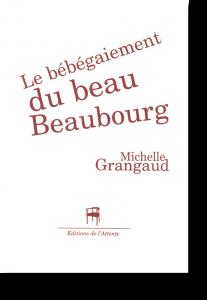 Couverture d'ouvrage: Le bébégaiement du beau Beaubourg