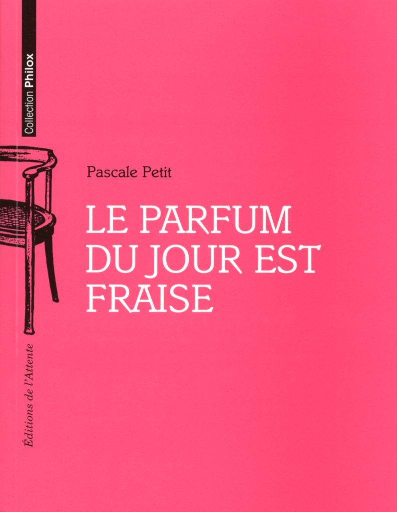 Couverture d'ouvrage: Le parfum du jour est fraise