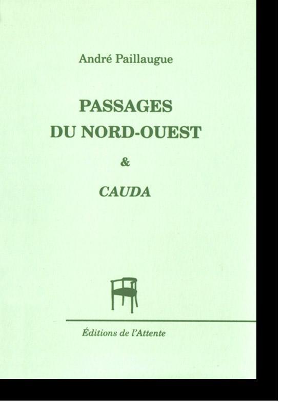 Couverture d'ouvrage: Passages du Nord-Ouest & Cauda