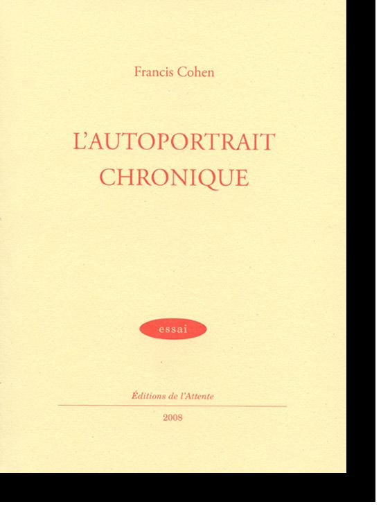 Couverture d'ouvrage: L'autoportrait Chronique