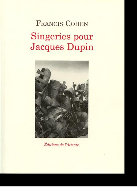 Singeries Pour Jacques Dupin