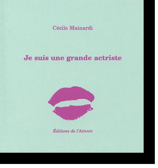 Couverture d'ouvrage: Je suis une grande actriste