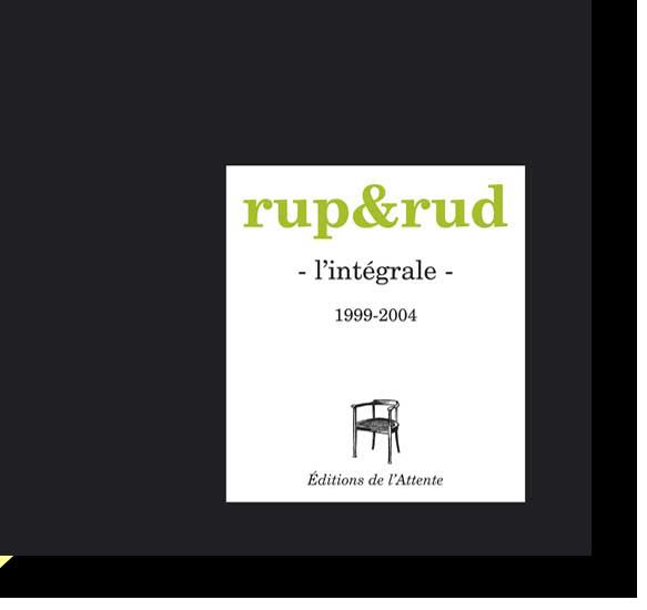 Couverture d'ouvrage: rup&rud l'intégrale, 1999-2004