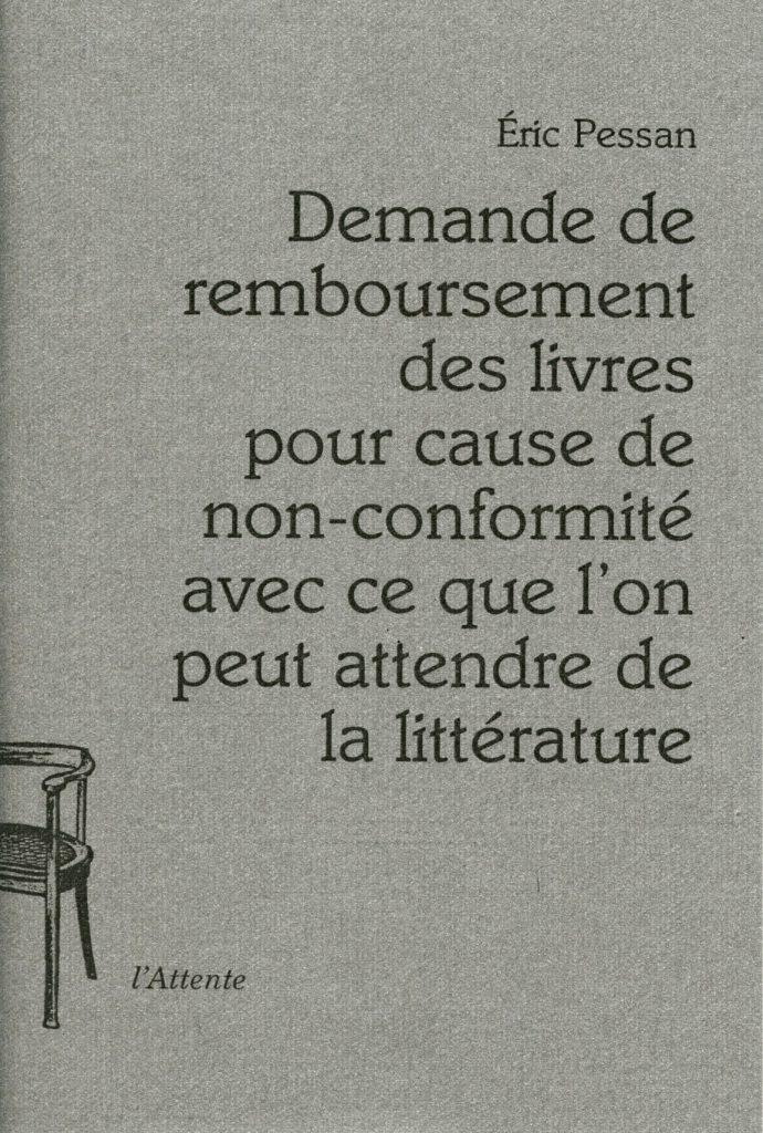 Couverture d'ouvrage: Demande de remboursement des livres pour cause de non-conformité avec ce que l'on peut attendre de la littérature